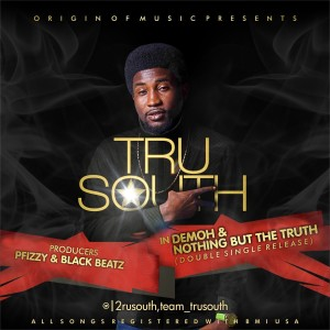 Tru South – Demoh | Nothing But The Truth