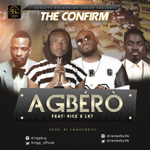 The Confirm ft. 9ice X LKT – Agbero