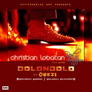 Dolondolo ft. Orezi – Christian Lobatan