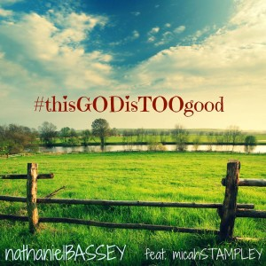 Nathaniel Bassey – This God Is Too Good ft Micah Stampley