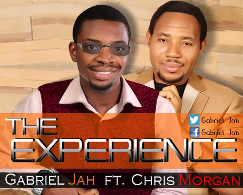 Gabriel Jah Ft. Chris Morgan – The Experience