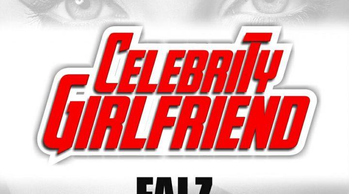 Celebrity girlfriend – Falz ft Reekado Banks