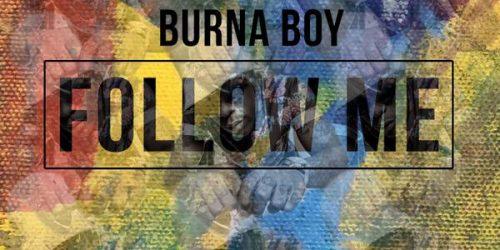 Burnaboy – Follow Me