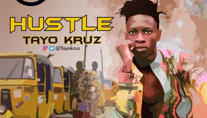[Music] Tayo Kruz – Hustle